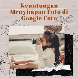 Keuntungan google foto penyimpanan digital