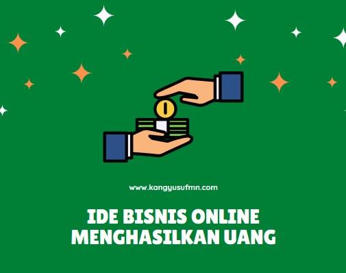 Ide Bisnis Online Menghasilkan Uang
