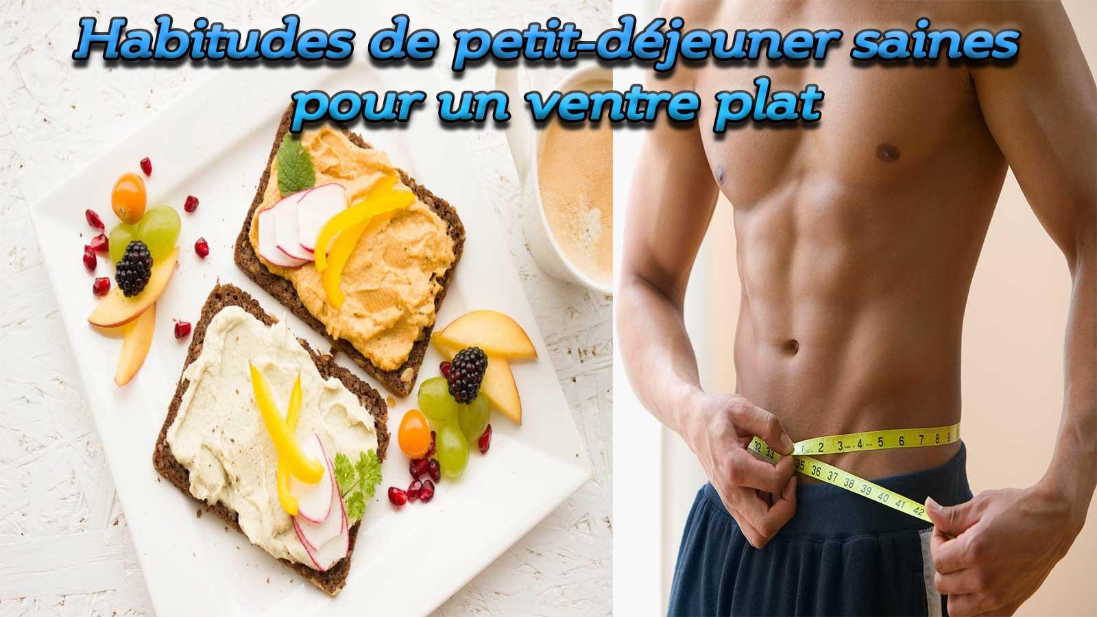 Habitudes de petit-déjeuner saines pour un ventre plat