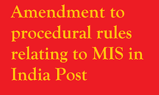 Amendment to procedural rules relating to Monthly Income Account Scheme