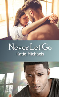 Never Let Go by Katie Michaels