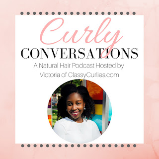 natural hair podcast - Curly Conversations - ClassyCurlies