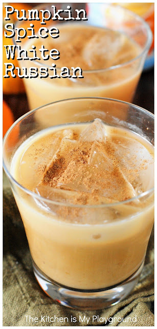 Pumpkin Spice White Russian - Add a fabulous seasonal twist to your cocktail line-up ... Pumpkin Spice White Russians are perfect for fall sipping! #pumpkinspice #whiterussian #pumpkinspicecocktail #fallcocktails  www.thekitchenismyplayground.com