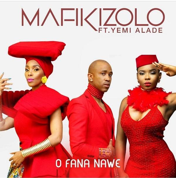 Mafikizolo – O Fana Nawe ft. Yemi Alade [Music Premiere]