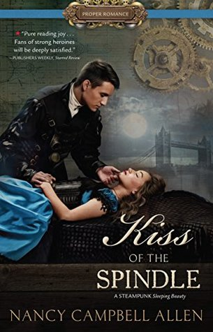 Heidi Reads... Kiss of the Spindle by Nancy Campbell Allen