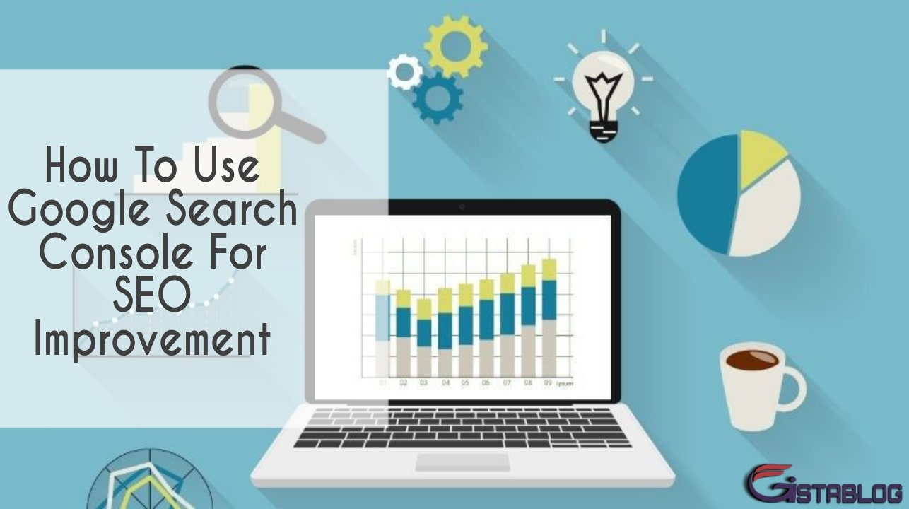How To Use Google Search Console For SEO Improvement