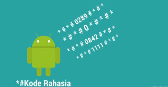 Lengkap! Kumpulan Kode Rahasia di HP Android