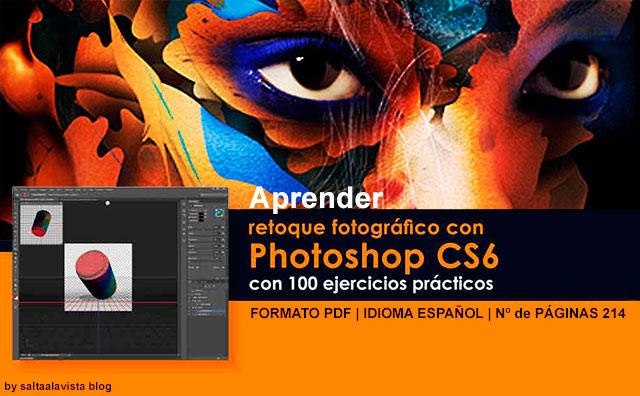 Descargar Libro en PDF Aprender Retoque Fotográfico con Photoshop CS6 con 100 Ejercicios Prácticos
