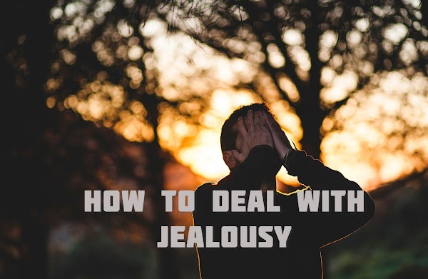 How to Deal with Jealousy: 4 Best Ways to Deal with Jealousy