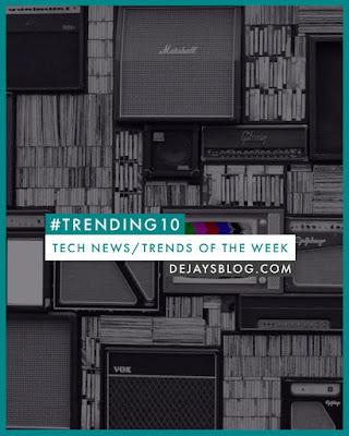#Trending 10 - Top 10 trending tech news for the week #49 @dejaysblog