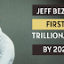 To become the first trillionaire: Bezos outrageous target