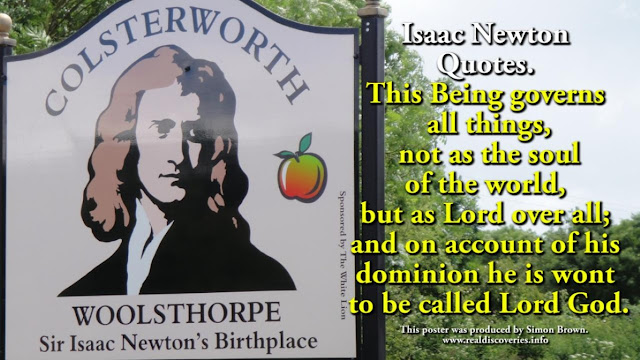 Isaac Newton Quotes. This Being governs all things, not as the soul of the world, but as Lord over all; and on account of his dominion he is wont to be called Lord God.