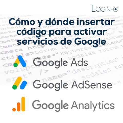 Cómo y dónde insertar código para Google Adwords, Adsense y Analytics - 2021