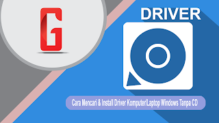 Cara Mencari & Install Driver Komputer/Laptop Windows Tanpa CD
