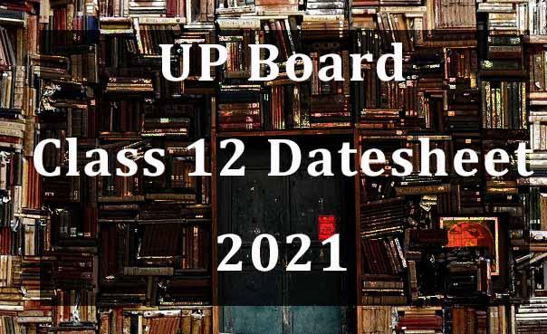 UP Board Class 12 Datesheet 2021 Download