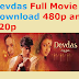 Devdas Full Movie Download 480p and 720p [ Updated 2020 ]
