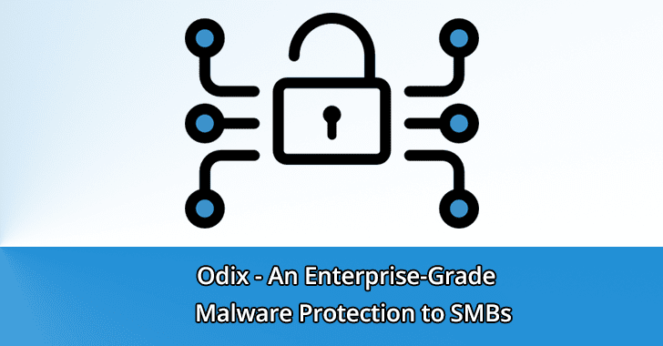 Odix – An Enterprise-Grade File-Based Cyber Attack and Malware Protection to SMBs