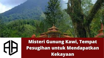 Misteri Gunung Kawi, Tempat Pesugihan untuk Mendapatkan Kekayaan.jpg