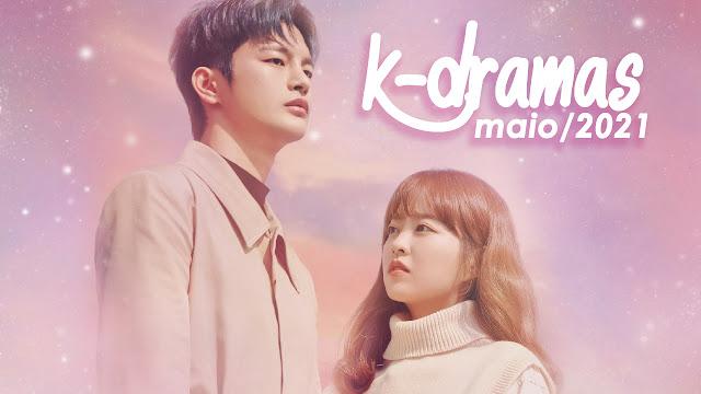 Confira os k-dramas que estreiam em maio de 2021