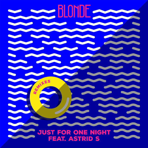 Blonde - Just For One Night (feat. Astrid S) [Remixes] - Single Cover