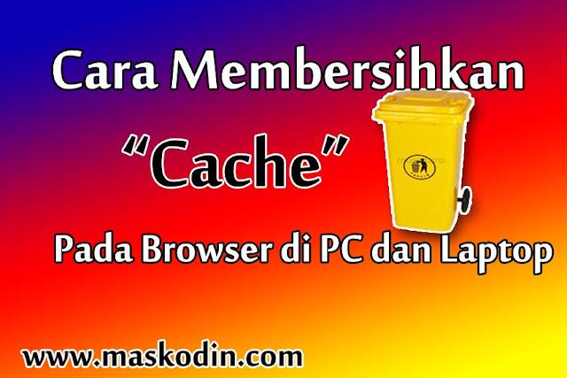 cara membersihkan cache browser di pc. cara menghapus cache uc browser di pc, cara menghapus cache browser di pc, cara membersihkan cache di uc browser pc