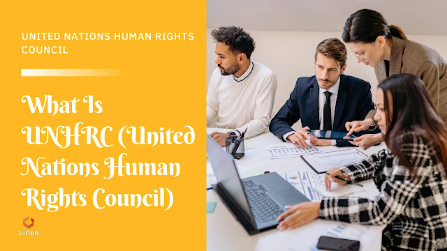 What Is UNHRC (United Nations Human Rights Council)