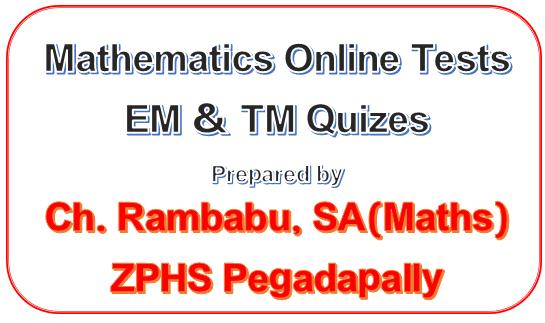 TS Mathematics EM/TM OnlineTests for SSC(10th Class) Students Prepared by Sri Ch. Rambabu, SA(Maths), ZPHS Pegadapally, Kalva Srirampur Mdl,  Peddapalli Dist.