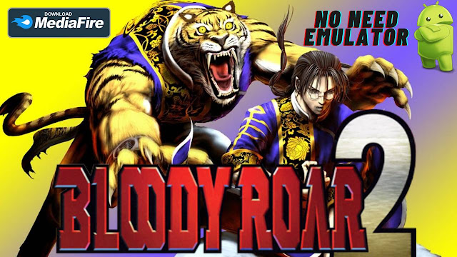 Bloody Roar 2 APK Android No Need Emulator Game Download