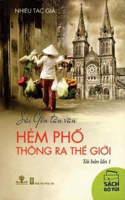 Sài Gòn tản văn - Hẻm phố thông ra thế giới - Nhiều Tác Giả