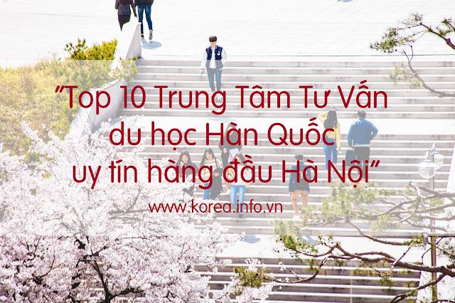 [Hà Nội] Top 10 Trung Tâm tư vấn du học Hàn Quốc uy tín hàng đầu Hà Nội