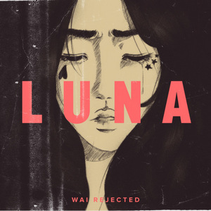 Wai Rejected - Luna