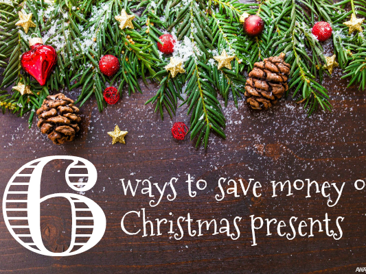 6 Ways to Save Money on Christmas Presents
