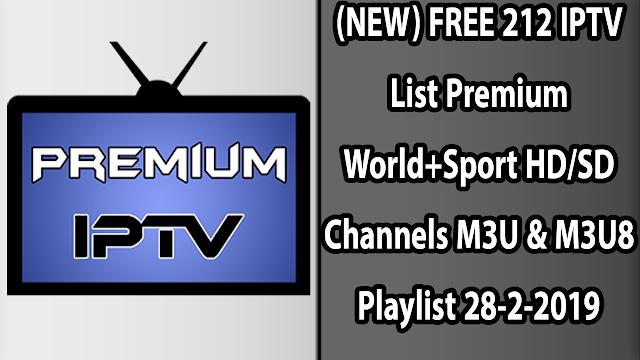 (NEW) FREE 212 IPTV List Premium World+Sport HD/SD Channels M3U & M3U8 Playlist 28-2-2019