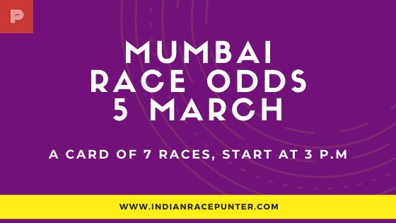 Mumbai Race Odds 5 March, Race Odds,