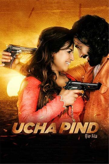 Ucha Pind Box Office Collection - Here is the Ucha Pind Punjabi movie cost, profits & Box office verdict Hit or Flop, wiki, Koimoi, Wikipedia, Ucha Pind, latest update Budget, income, Profit, loss on MT WIKI, Bollywood Hungama, box office india