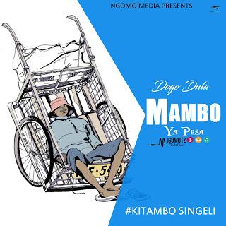 Dogo Dula - Mambo Ya Pesa