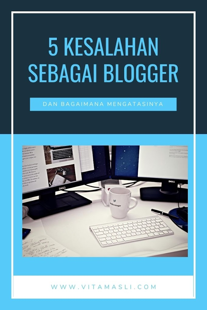 5 Kesalahan Blogger dan Cara Membuat Blog Berhasil