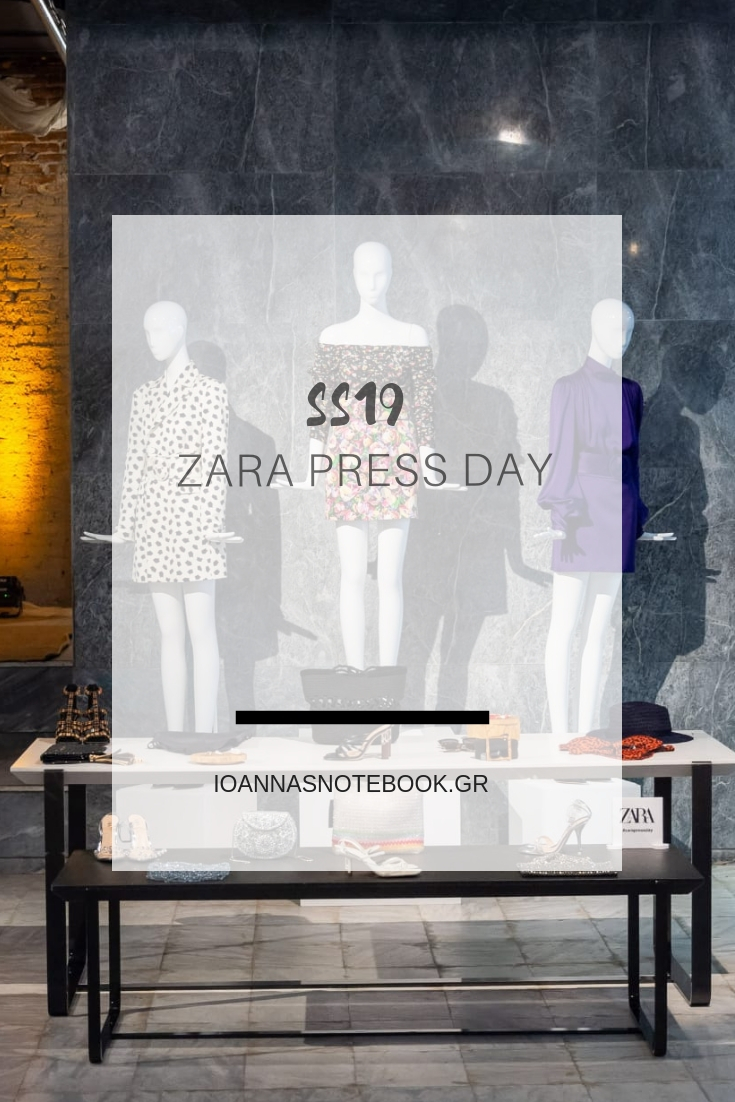 #ZaraPressDay SS19: Everything you need to know about the new collection before it hits the stores | Ioanna's Notebook #fashion #zara #shopping