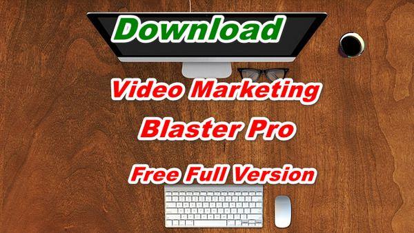 Download Video Marketing Blaster Pro/Free Full Version