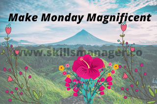 Make Monday Magnificent