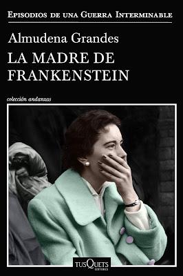 """Almudena Grandes, """"La madre de Frankenstein"""", costumbrismo, feminismo"""