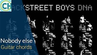 NOBODY ELSE Guitar chords ACCURATE | BACKSTREET BOYS | DNA