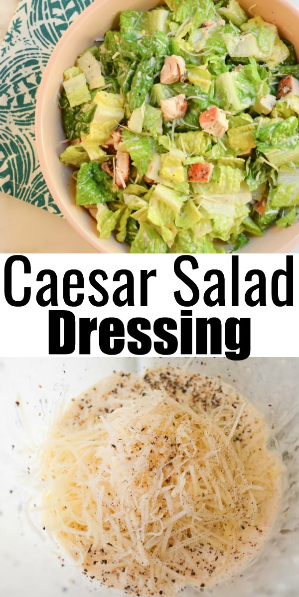 2 pictures the top of Chicken Caesar Salad in a bowl the bottom of Caesar Salad Dressing with Parmesan Cheese. Black writing in the middle Caesar Salad Dressing.