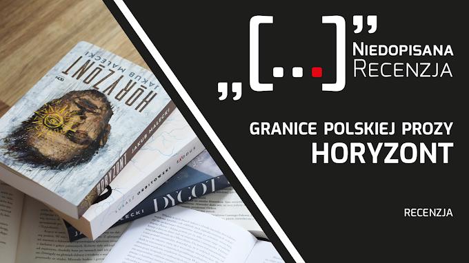 """Granice polskiej prozy. """"Horyzont"""" – recenzja książki"""
