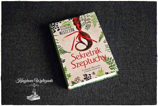 """Propozycja kalendarza """"Sekretnik Szeptuchy"""" Katarzyna Berenika Miszczuk"""