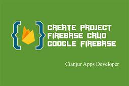 CRUD Firebase Realtime Database (1): Menambahkan Firebase ke Project Android