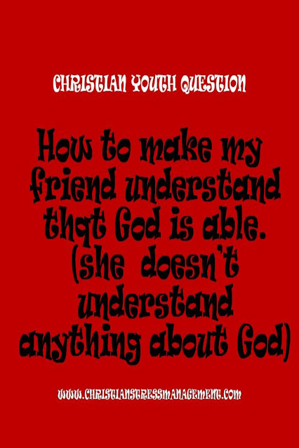 Christian Youth Ministry Questions : God is able