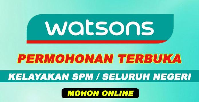 [ UPDATE ] Permohonan Terbuka Watsons Dibuka Ambilan November - December 2019