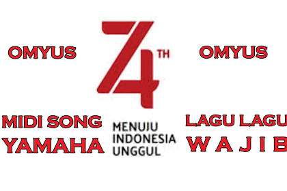 MIDI Song Lagu Perjuangan Untuk Upacara Kemerdekaan 17 Agustus Dirgahayu Republik Indonesia