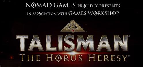 Talisman; The Horus Heresy is Live